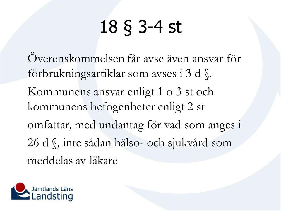 18 § 3-4 st Överenskommelsen får avse även ansvar för förbrukningsartiklar som avses i 3 d §.