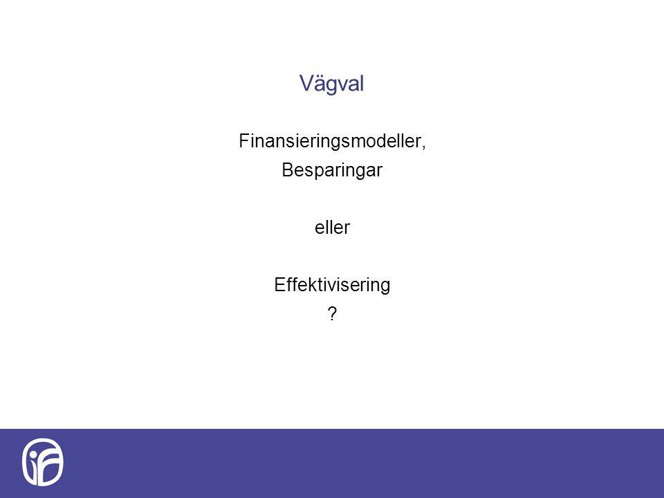 Vägval Finansieringsmodeller, Besparingar eller Effektivisering
