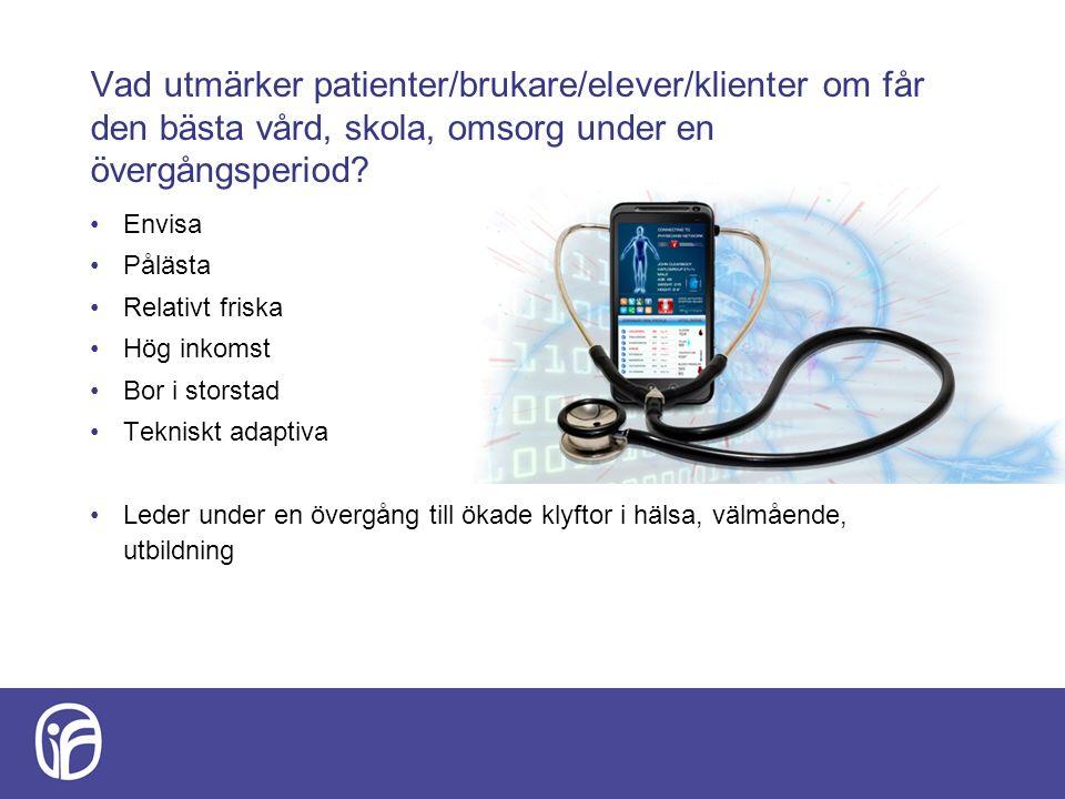 Vad utmärker patienter/brukare/elever/klienter om får den bästa vård, skola, omsorg under en övergångsperiod.