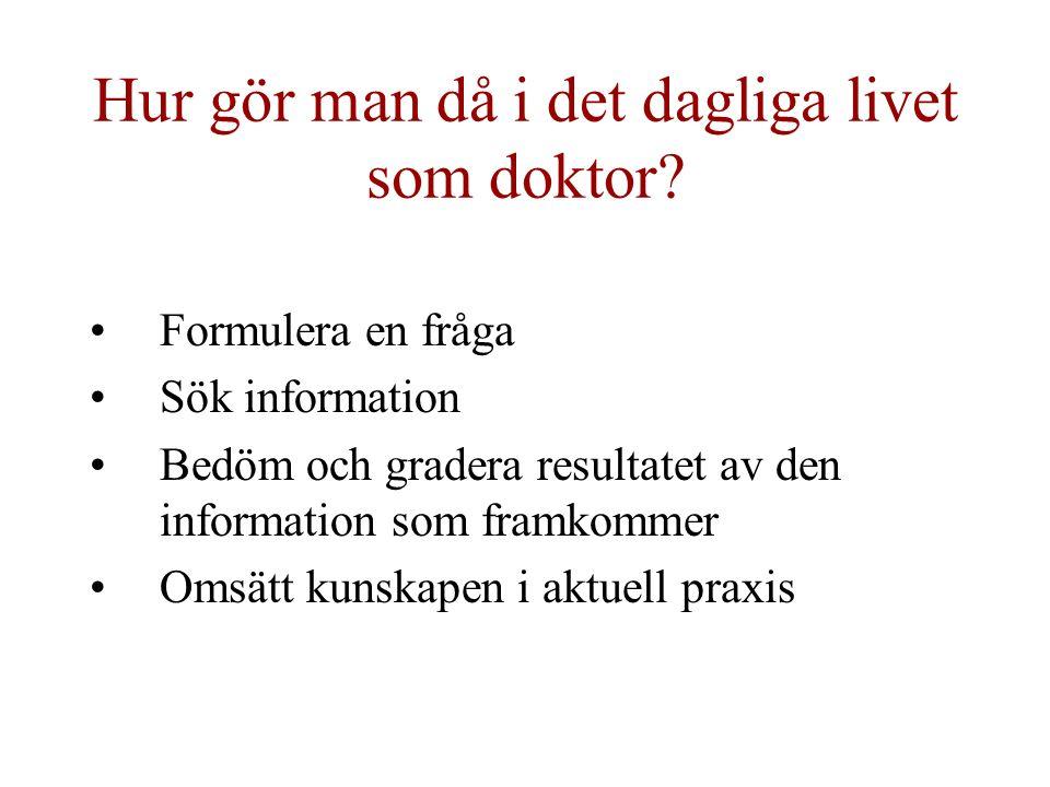 Hur gör man då i det dagliga livet som doktor.
