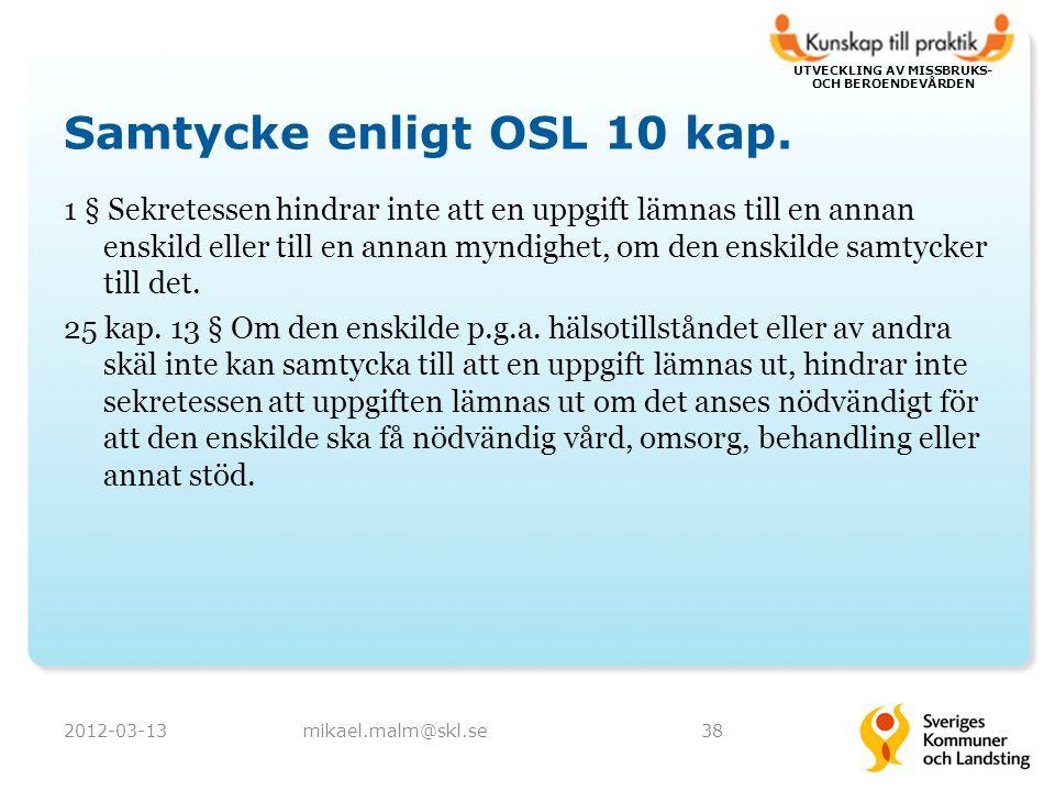 UTVECKLING AV MISSBRUKS- OCH BEROENDEVÅRDEN Samtycke enligt OSL 10 kap.