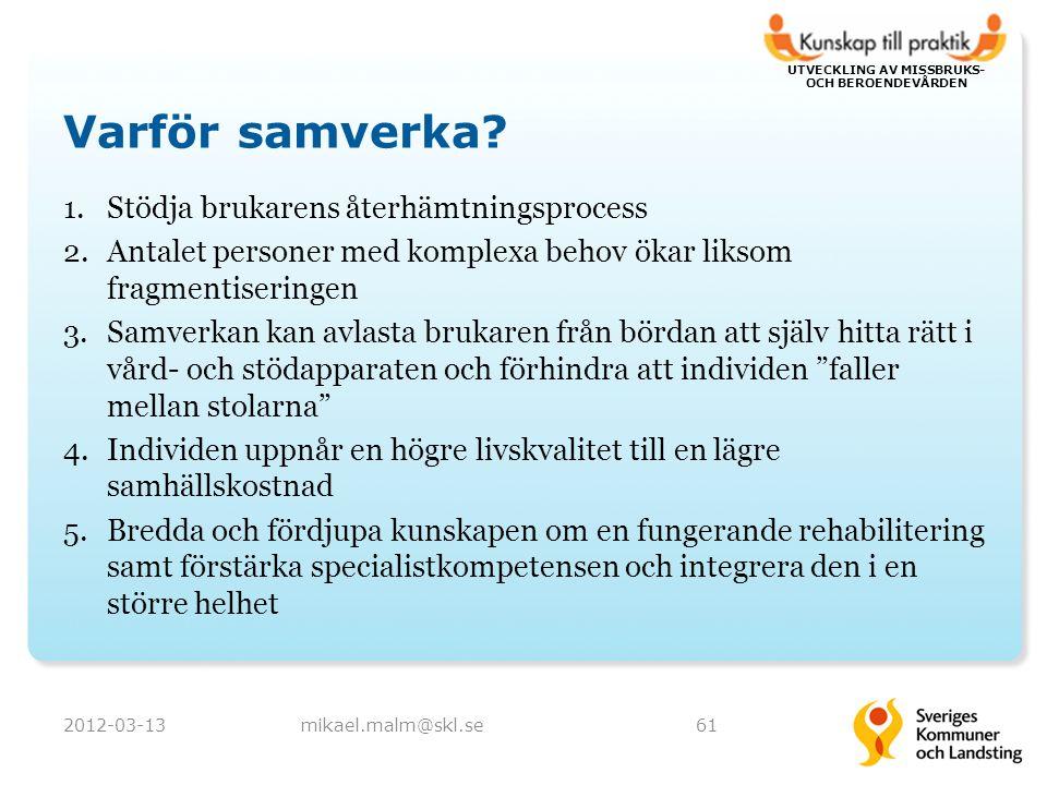 UTVECKLING AV MISSBRUKS- OCH BEROENDEVÅRDEN Varför samverka.