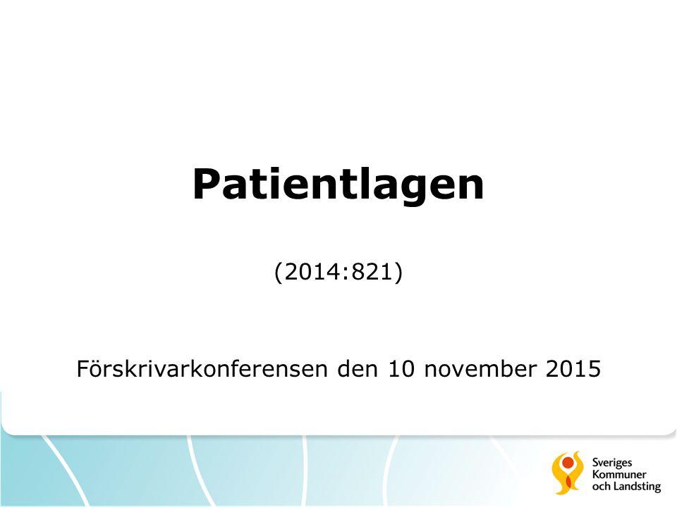 Patientlagen (2014:821) Förskrivarkonferensen den 10 november 2015