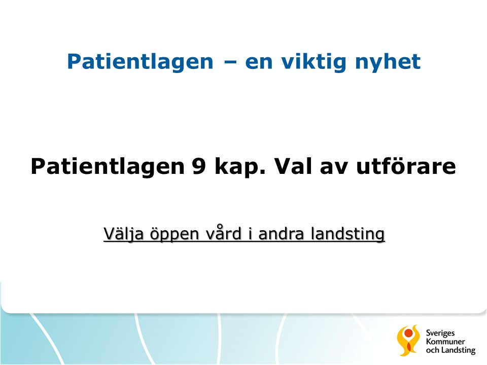 Patientlagen – en viktig nyhet Patientlagen 9 kap.