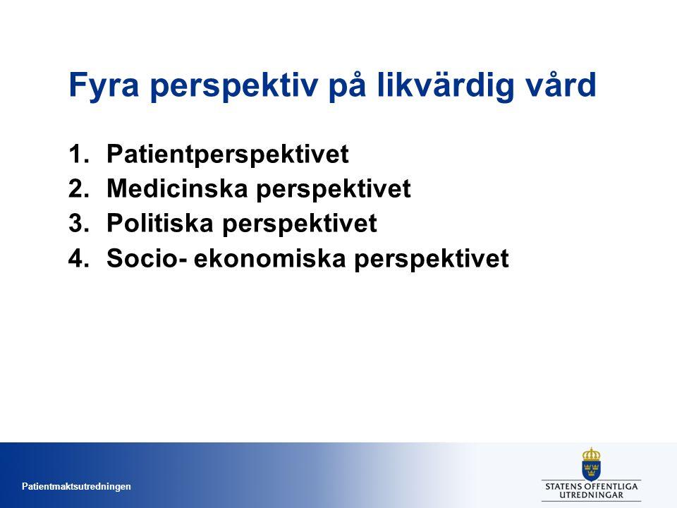 Fyra perspektiv på likvärdig vård 1.Patientperspektivet 2.Medicinska perspektivet 3.Politiska perspektivet 4.Socio- ekonomiska perspektivet