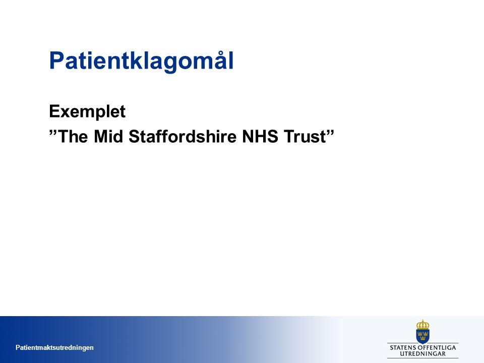 Patientmaktsutredningen Patientklagomål Exemplet The Mid Staffordshire NHS Trust