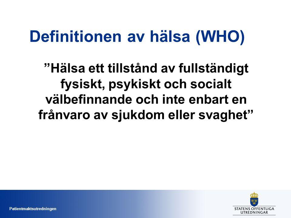 Definitionen av hälsa (WHO) Hälsa ett tillstånd av fullständigt fysiskt, psykiskt och socialt välbefinnande och inte enbart en frånvaro av sjukdom eller svaghet