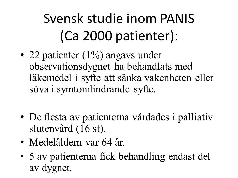 Svensk studie inom PANIS (Ca 2000 patienter): 22 patienter (1%) angavs under observationsdygnet ha behandlats med läkemedel i syfte att sänka vakenhet
