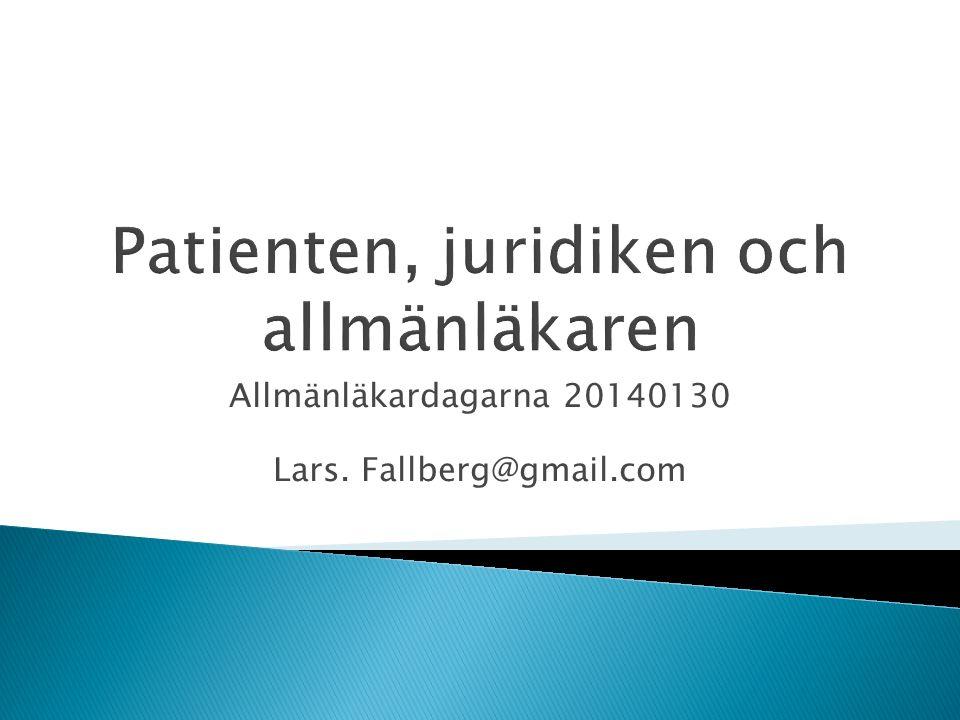  Var inte snäll  Det finns inga patienträttigheter  Lita inte på någon  I Sverige stämmer man inte sin läkare  Hjälp patienten klaga, det är du skyldig att göra 4Lars Fallberg, Medicinsk rätt 2014