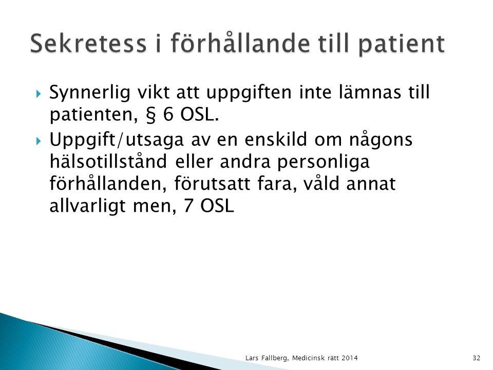  Synnerlig vikt att uppgiften inte lämnas till patienten, § 6 OSL.