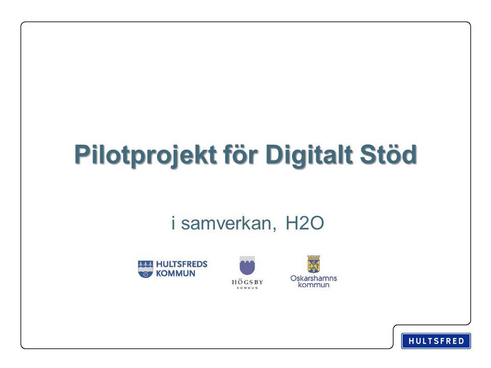 Pilotprojekt för Digitalt Stöd i samverkan, H2O
