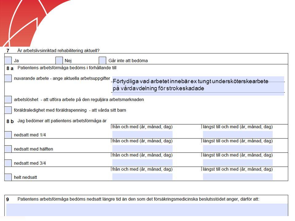 Förtydliga vad arbetet innebär ex tungt undersköterskearbete på vårdavdelning för strokeskadade