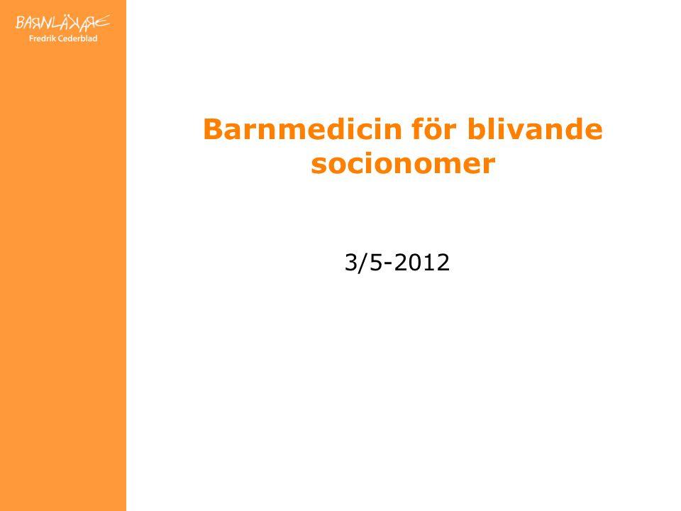 Barnmedicin för blivande socionomer 3/5-2012