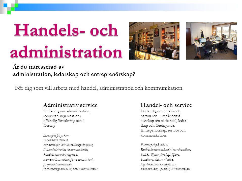 Administrativ service Du lär dig om administration, ledarskap, organisation i offentlig förvaltning och i företag. Exempel på yrken: Ekonomiassistent,