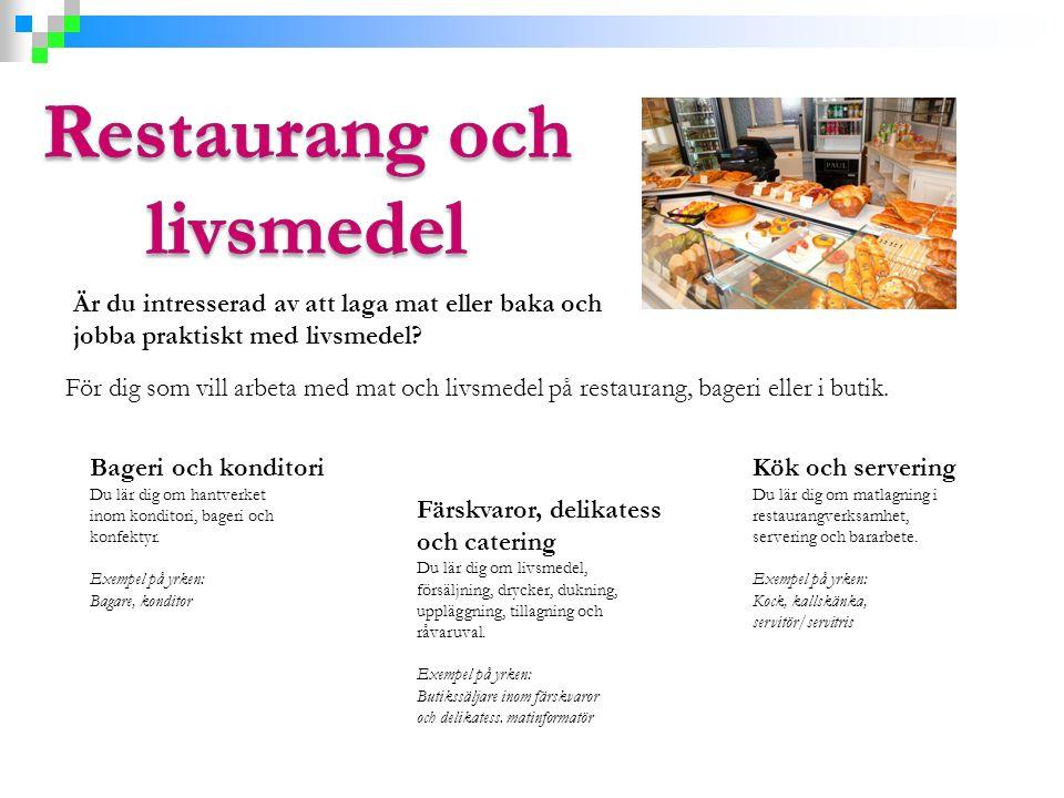 Är du intresserad av att laga mat eller baka och jobba praktiskt med livsmedel? För dig som vill arbeta med mat och livsmedel på restaurang, bageri el