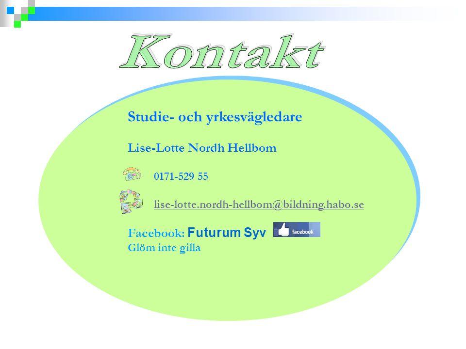 Studie- och yrkesvägledare Lise-Lotte Nordh Hellbom 0171-529 55 lise-lotte.nordh-hellbom@bildning.habo.se Facebook: Futurum Syv Glöm inte gilla