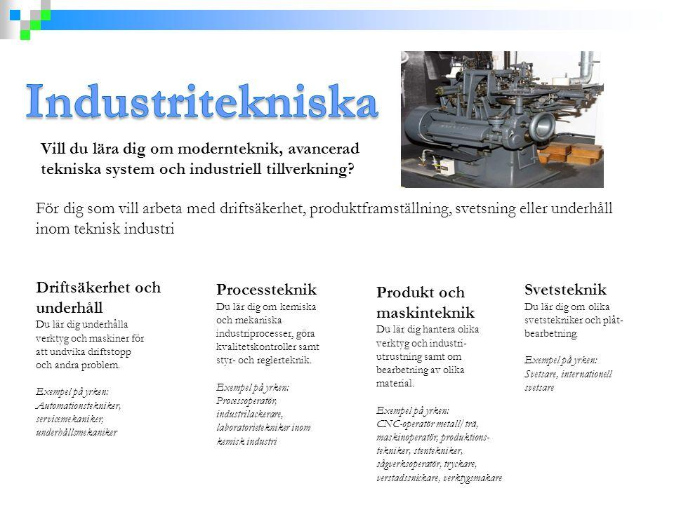 Vill du lära dig om modernteknik, avancerad tekniska system och industriell tillverkning? För dig som vill arbeta med driftsäkerhet, produktframställn