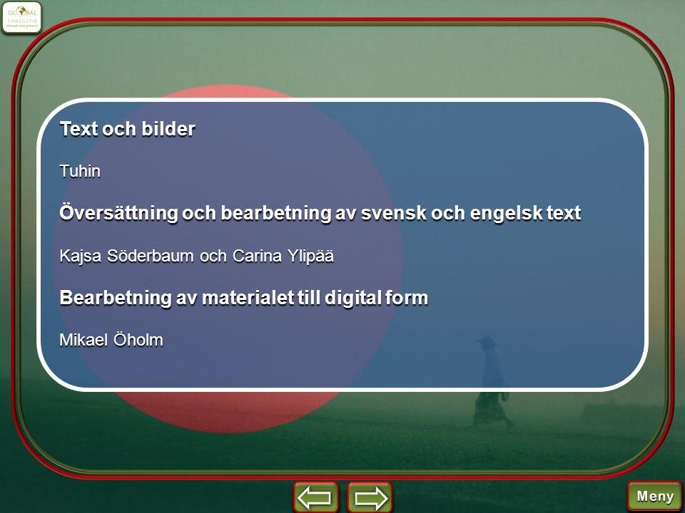 Text och bilder Tuhin Översättning och bearbetning av svensk och engelsk text Kajsa Söderbaum och Carina Ylipää Bearbetning av materialet till digital
