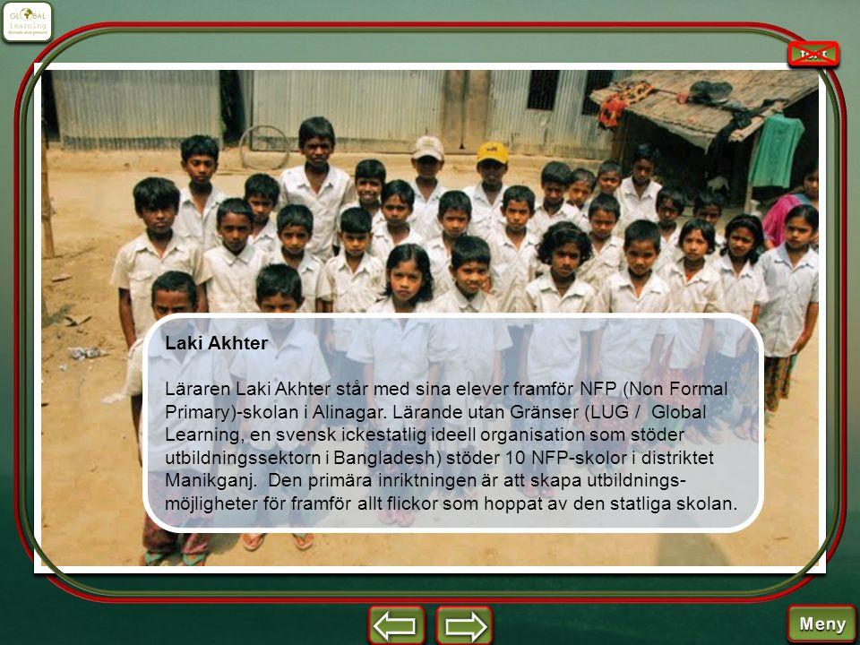 Laki Akhter Läraren Laki Akhter står med sina elever framför NFP (Non Formal Primary)-skolan i Alinagar. Lärande utan Gränser (LUG / Global Learning,