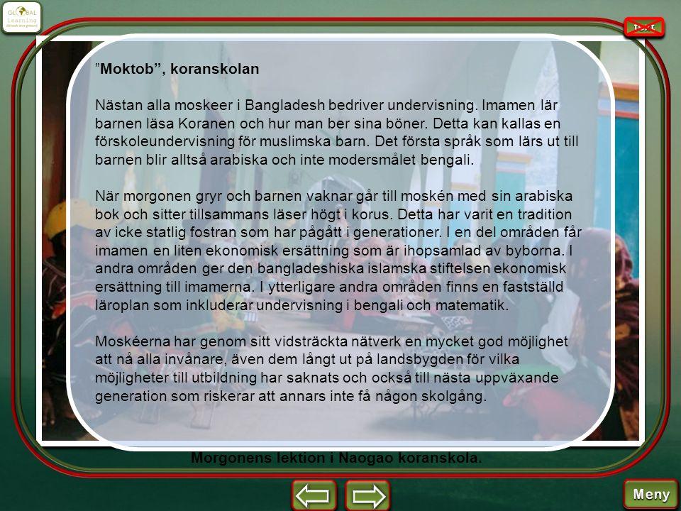 """""""Moktob"""", koranskolan Nästan alla moskeer i Bangladesh bedriver undervisning. Imamen lär barnen läsa Koranen och hur man ber sina böner. Detta kan kal"""