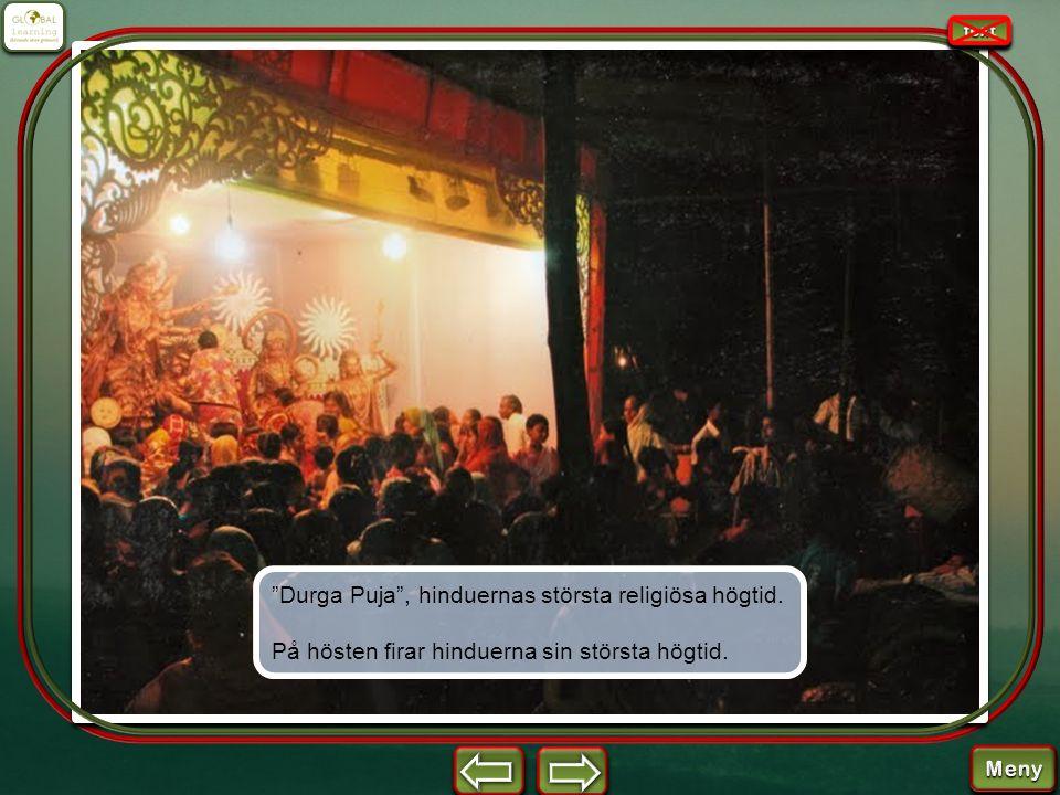 """""""Durga Puja"""", hinduernas största religiösa högtid. På hösten firar hinduerna sin största högtid."""