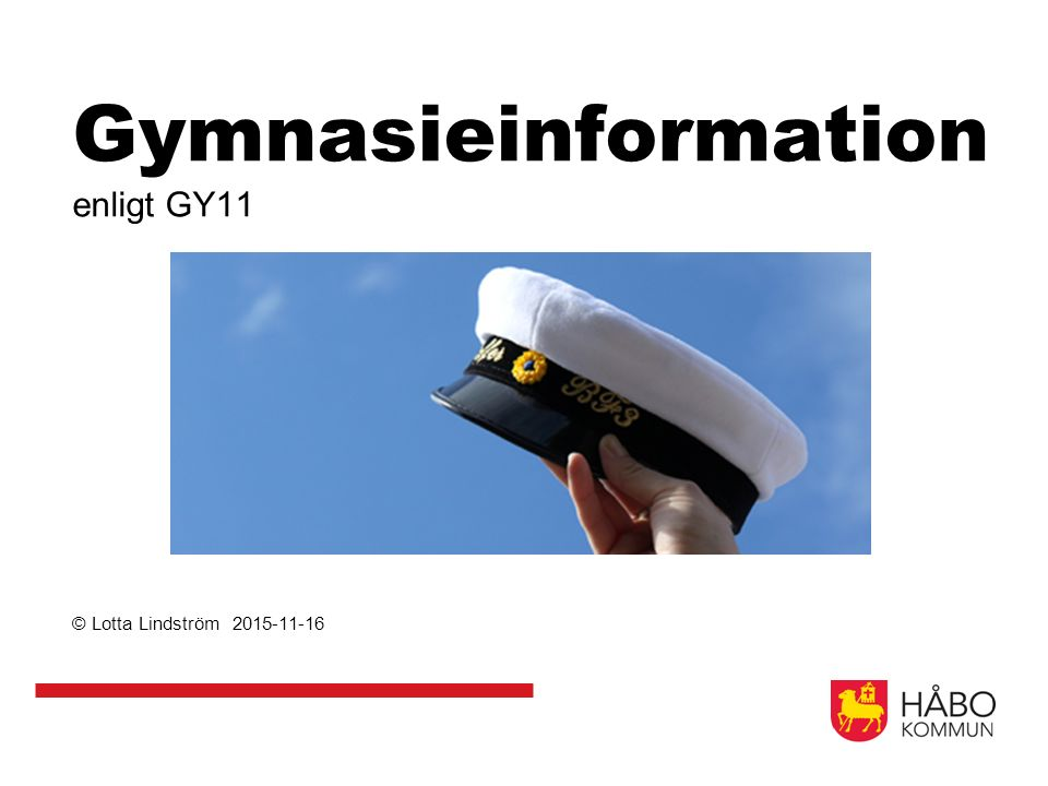 Gymnasieinformation enligt GY11 © Lotta Lindström 2015-11-16