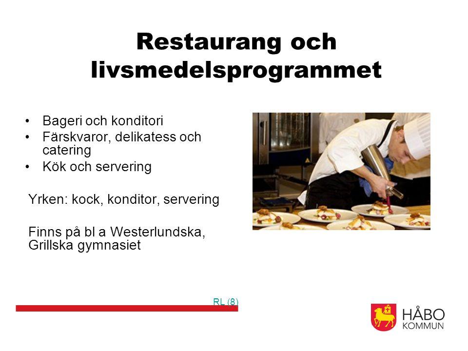 Restaurang och livsmedelsprogrammet Bageri och konditori Färskvaror, delikatess och catering Kök och servering Yrken: kock, konditor, servering Finns