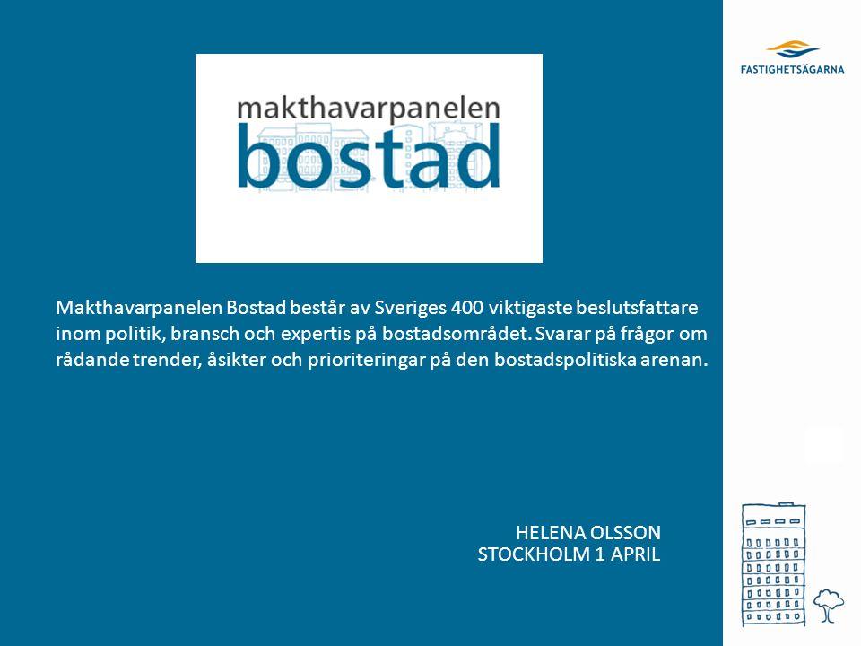 HELENA OLSSON STOCKHOLM 1 APRIL Makthavarpanelen Bostad består av Sveriges 400 viktigaste beslutsfattare inom politik, bransch och expertis på bostadsområdet.