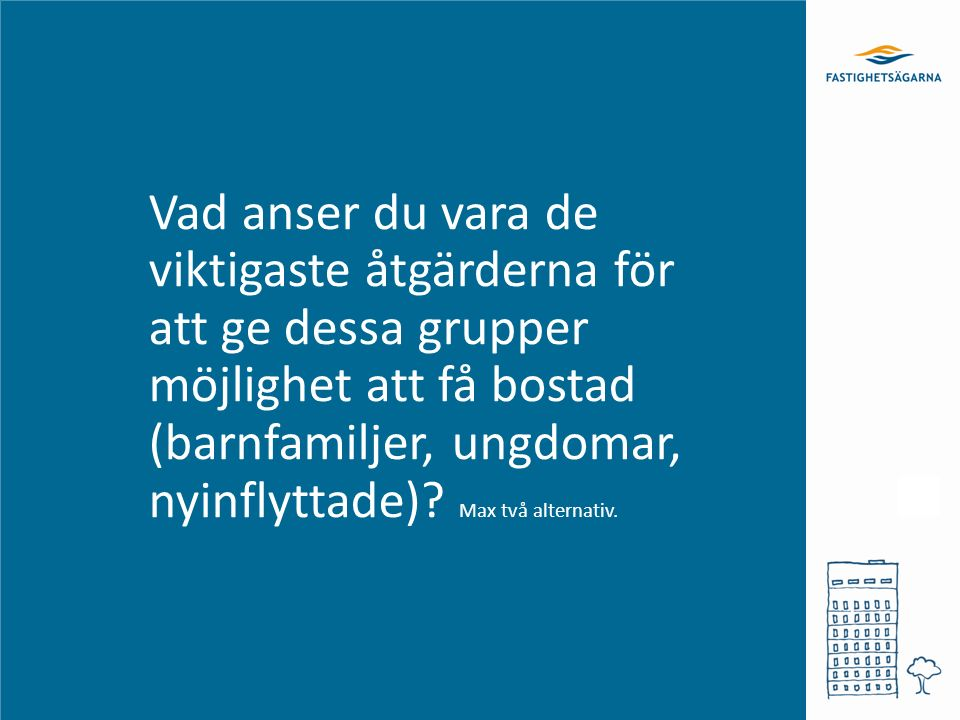SNABBARE PLANPROCESSER, VIKTIGASTE ÅTGÄRDEN FÖR ÖKAT BOSTADSBYGGANDE 1.