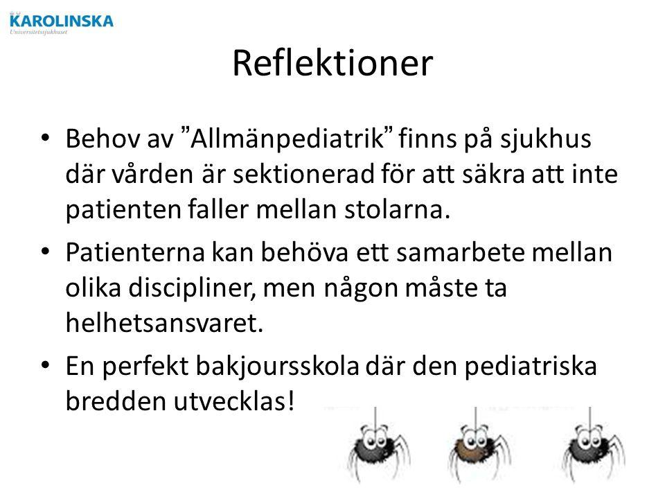 Reflektioner Behov av Allmänpediatrik finns på sjukhus där vården är sektionerad för att säkra att inte patienten faller mellan stolarna.