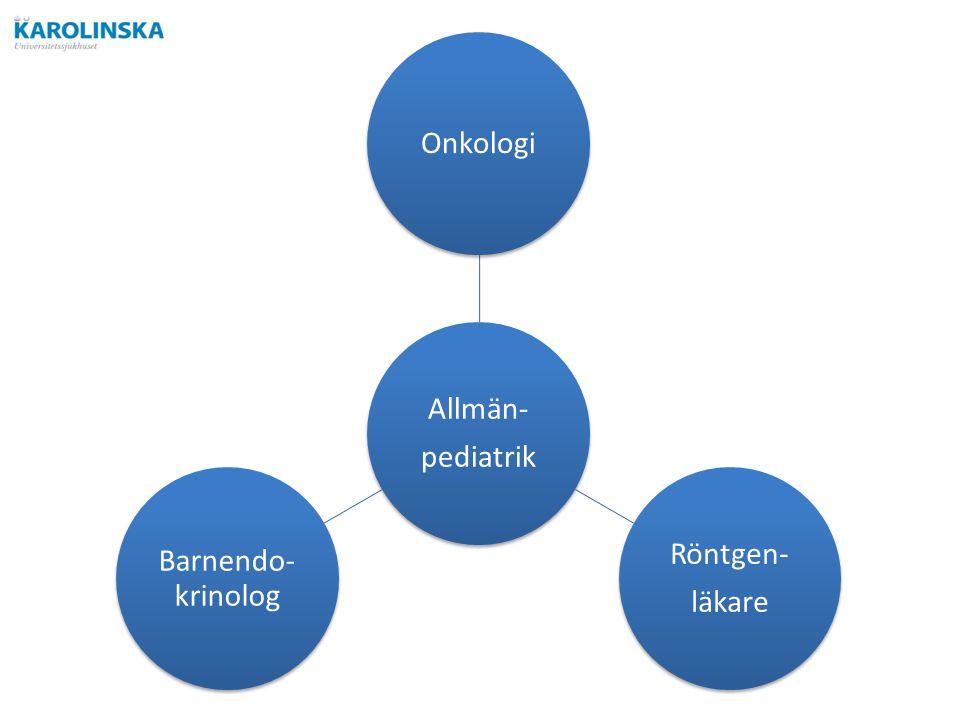 Allmän- pediatrik Onkologi Röntgen- läkare Barnendo- krinolog