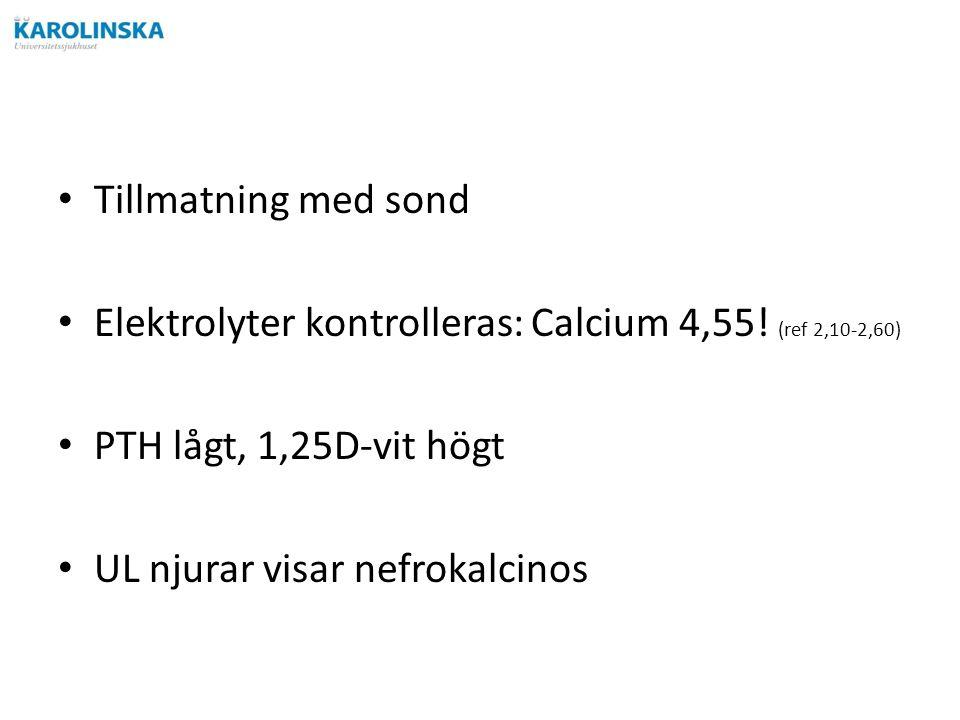 Tillmatning med sond Elektrolyter kontrolleras: Calcium 4,55.