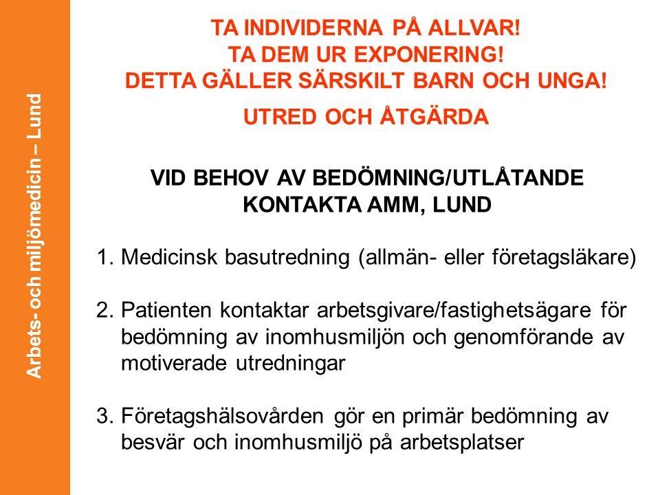 Arbets- och miljömedicin – Lund TA INDIVIDERNA PÅ ALLVAR.