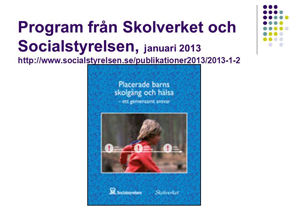 Program från Skolverket och Socialstyrelsen, januari 2013 http://www.socialstyrelsen.se/publikationer2013/2013-1-2