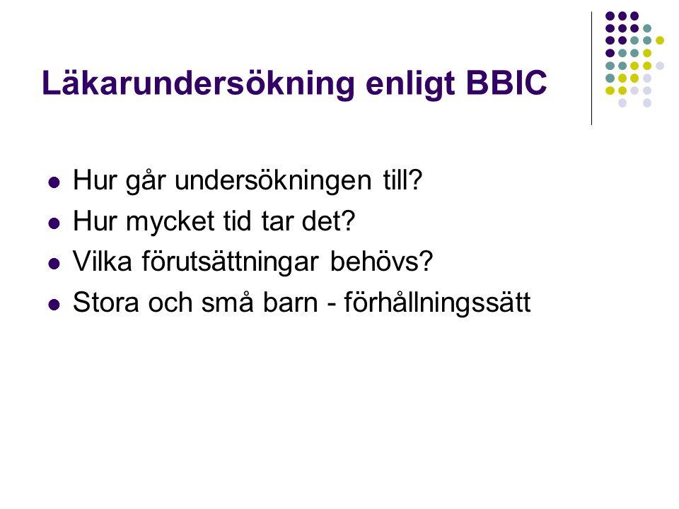 Läkarundersökning enligt BBIC Hur går undersökningen till.