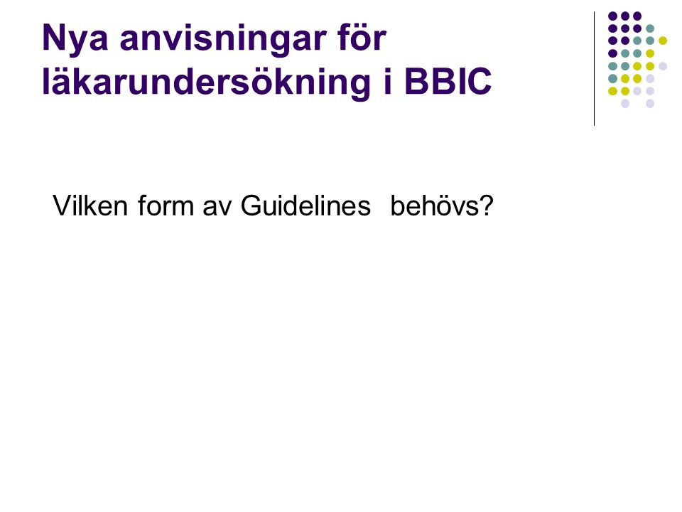 Nya anvisningar för läkarundersökning i BBIC Vilken form av Guidelines behövs