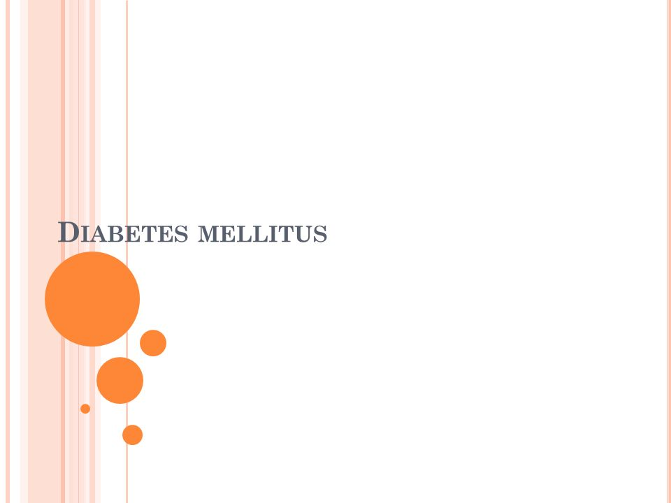 D IABETES MELLITUS
