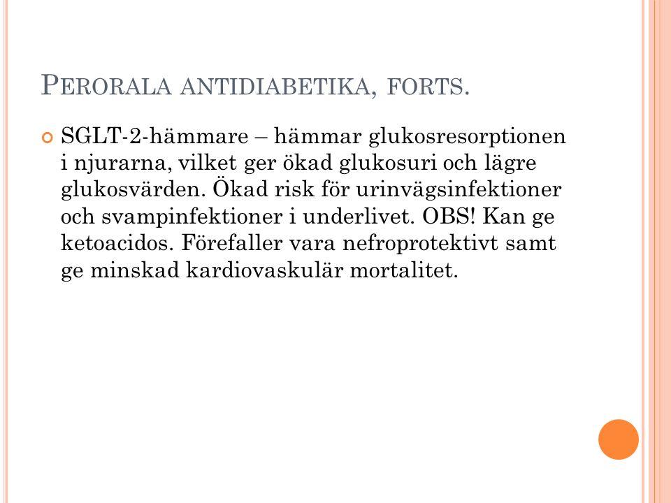 P ERORALA ANTIDIABETIKA, FORTS.