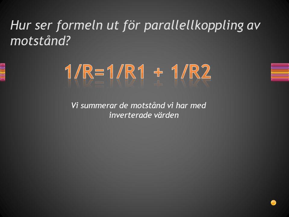 Hur ser formeln ut för parallellkoppling av motstånd.