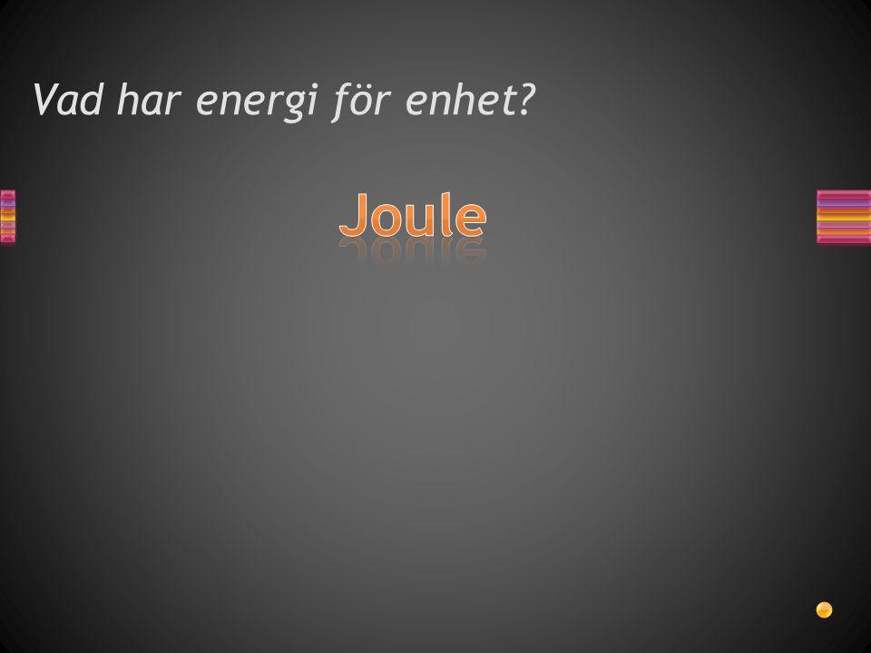Vad har energi för enhet?