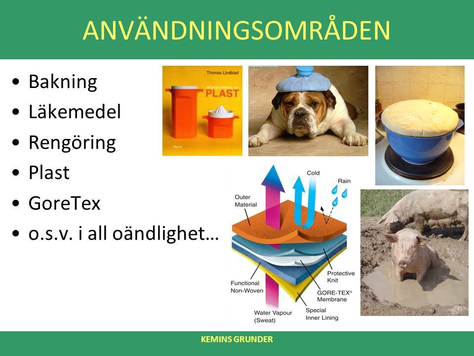 ANVÄNDNINGSOMRÅDEN Bakning Läkemedel Rengöring Plast GoreTex o.s.v.