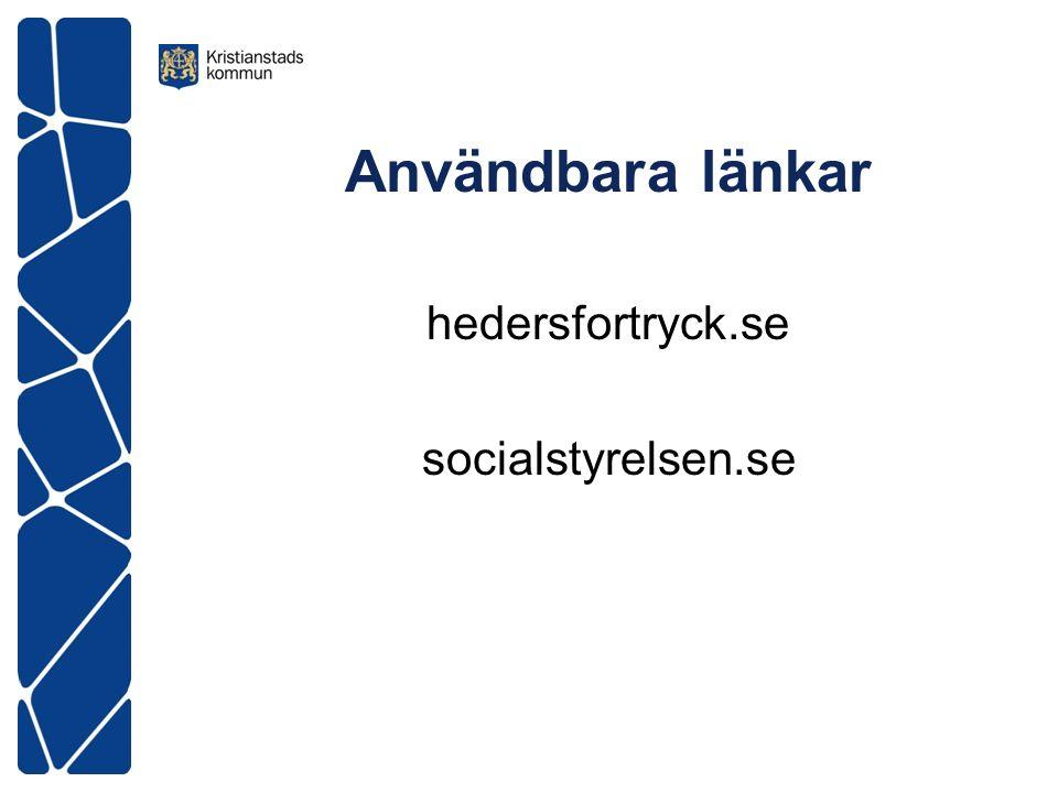Användbara länkar hedersfortryck.se socialstyrelsen.se