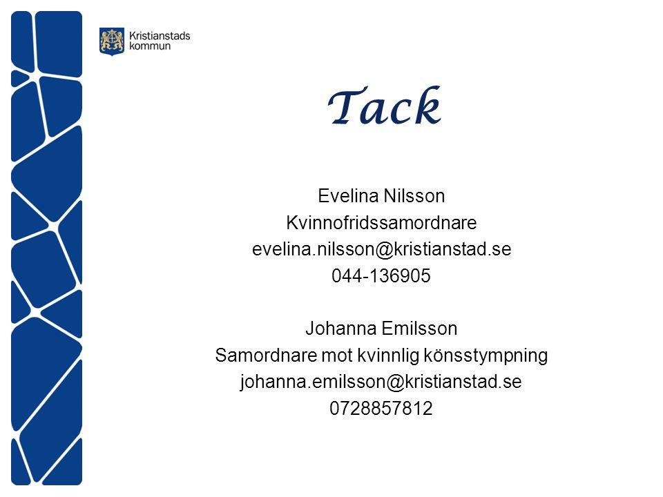 Tack Evelina Nilsson Kvinnofridssamordnare evelina.nilsson@kristianstad.se 044-136905 Johanna Emilsson Samordnare mot kvinnlig könsstympning johanna.emilsson@kristianstad.se 0728857812
