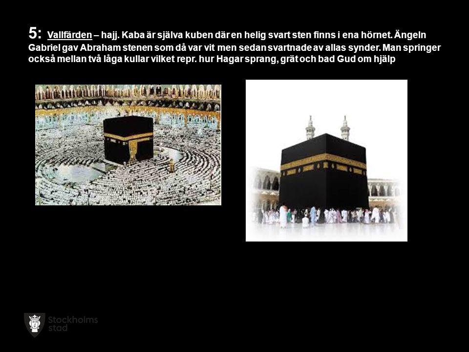 5: Vallfärden – hajj. Kaba är själva kuben där en helig svart sten finns i ena hörnet.