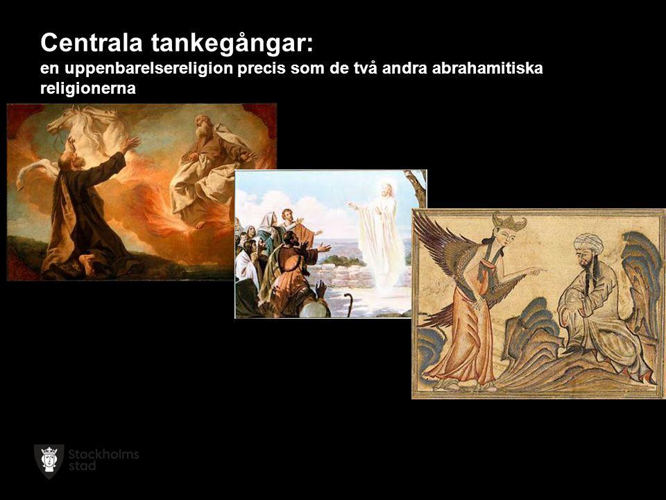 Centrala tankegångar: en uppenbarelsereligion precis som de två andra abrahamitiska religionerna