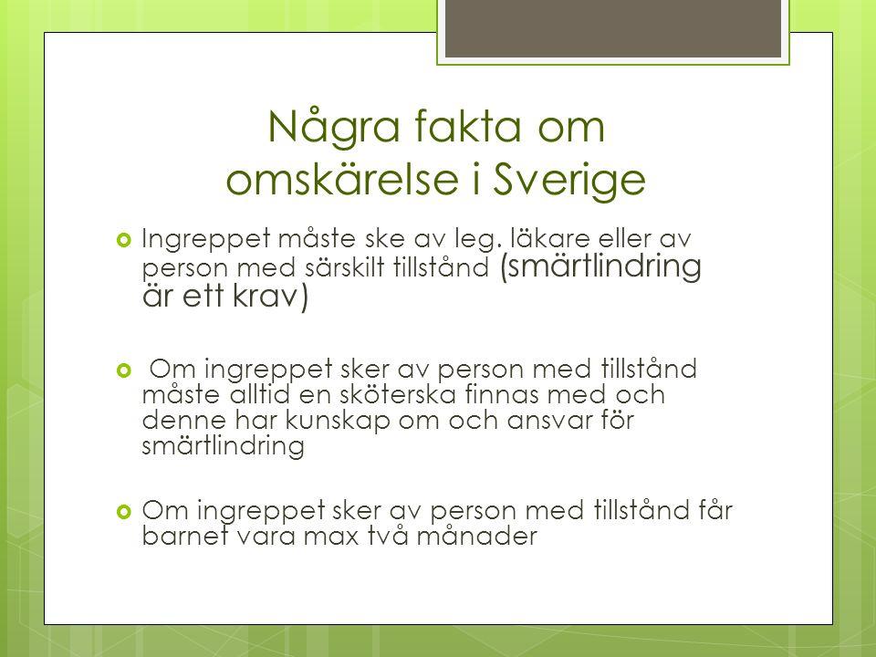 Några fakta om omskärelse i Sverige  Ingreppet måste ske av leg.
