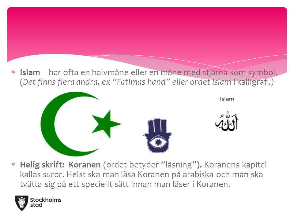  Islam – har ofta en halvmåne eller en måne med stjärna som symbol.
