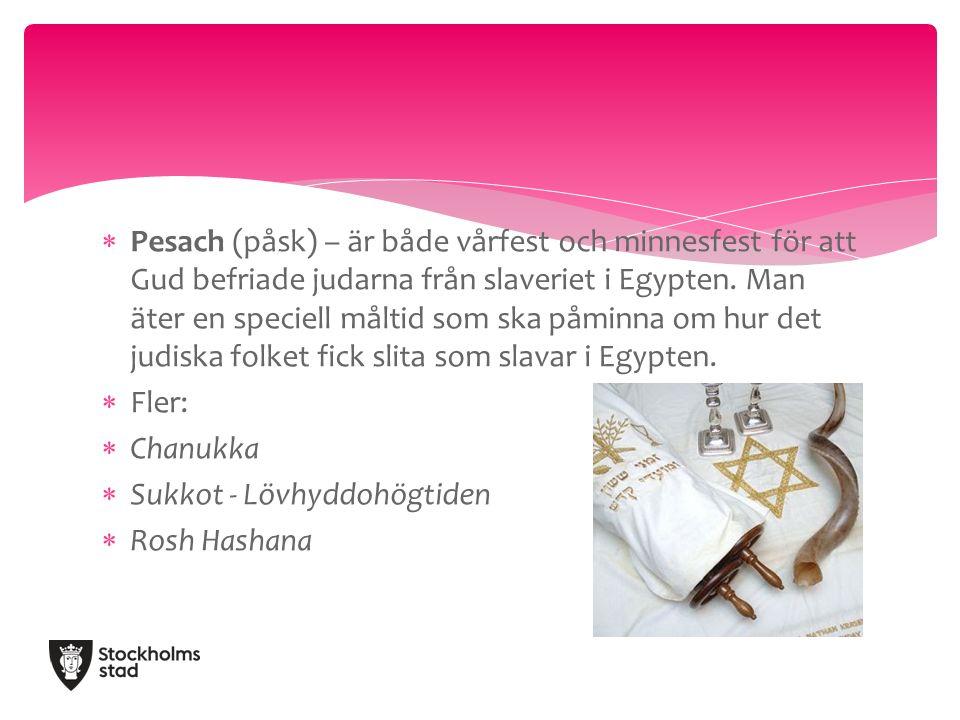  Pesach (påsk) – är både vårfest och minnesfest för att Gud befriade judarna från slaveriet i Egypten.