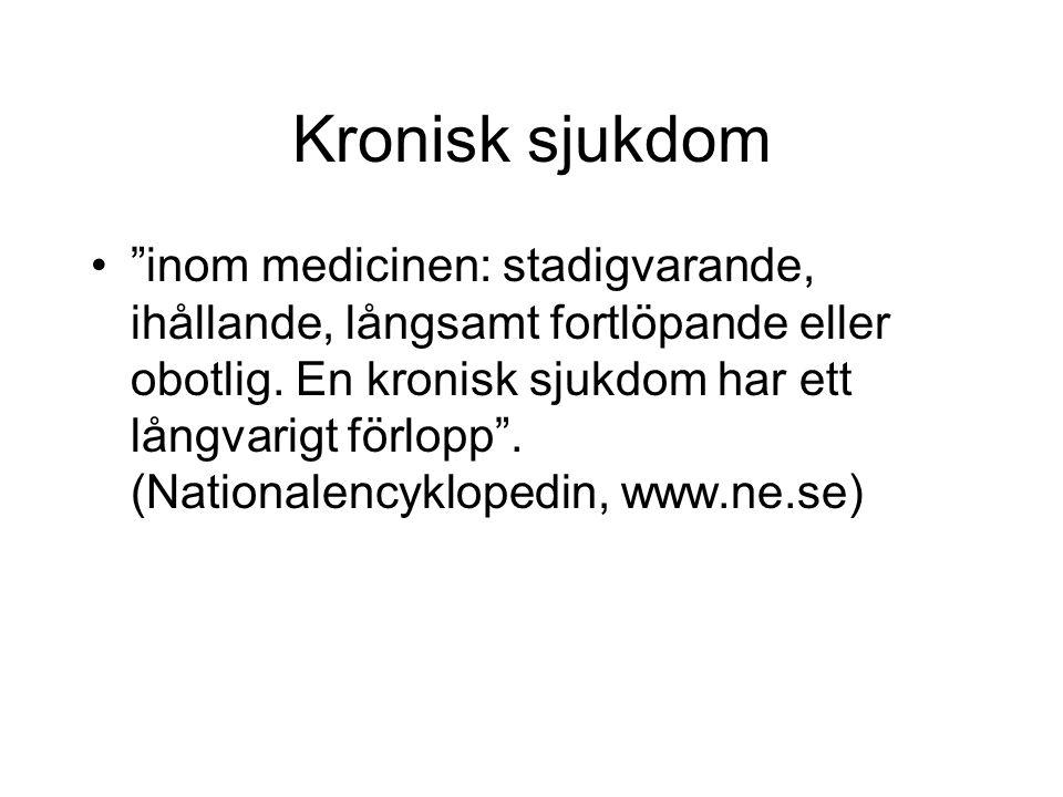 Utfall vid definitionsanvändningen 25 % av samtliga barn i åldern 2-17 år har någon typ av långvarig sjukdom i Sverige.