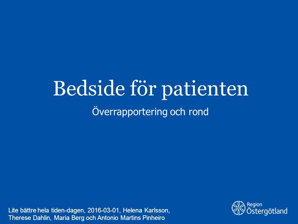 Region Östergötland Den ansvariga sjuksköterskan från dagpasset går tillsammans med kvällspersonalen och ansvarig läkare in till patienterna för att gemensamt med familjerna sammanfatta läget och göra en planering för det närmsta dygnet.